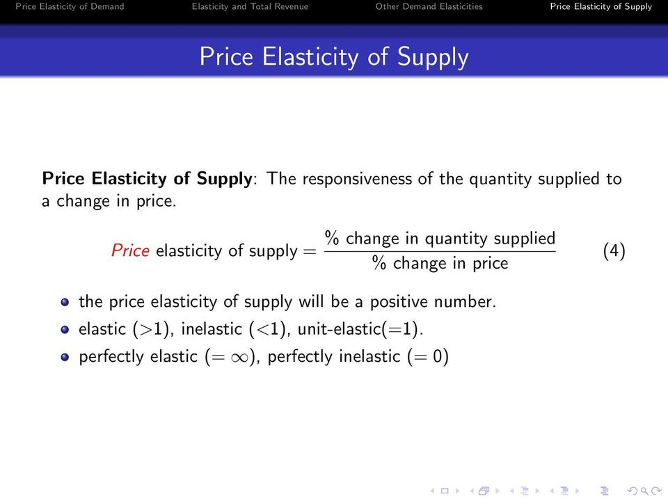 Price elasticity of supply = % change in quantity supplied % change in price (4) the