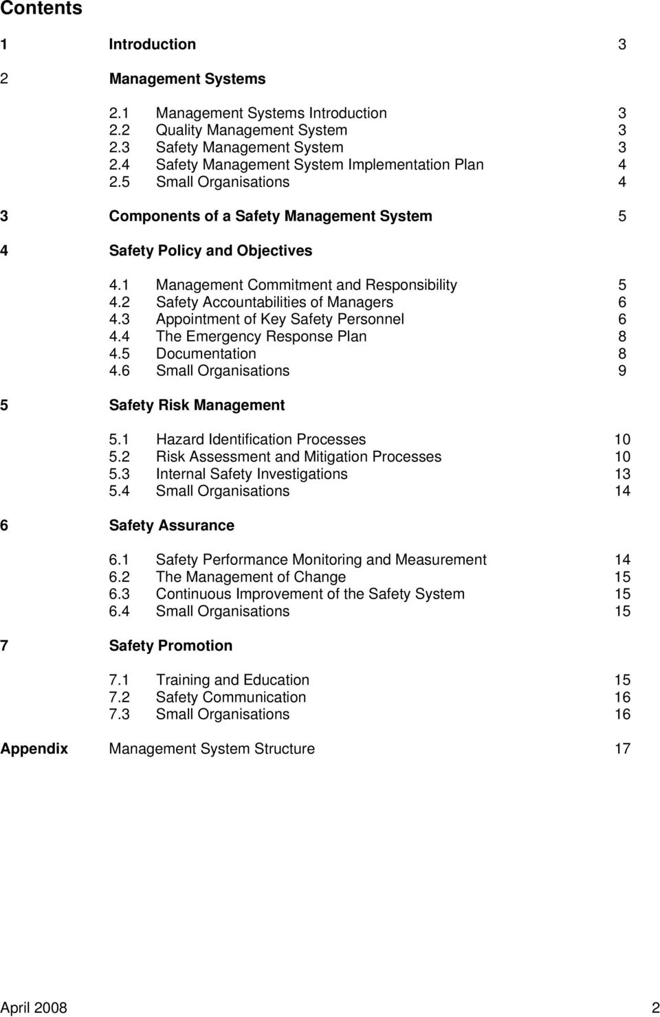 2 Safety Accountabilities of Managers 6 4.3 Appointment of Key Safety Personnel 6 4.4 The Emergency Response Plan 8 4.5 Documentation 8 4.6 Small Organisations 9 5 Safety Risk Management 5.