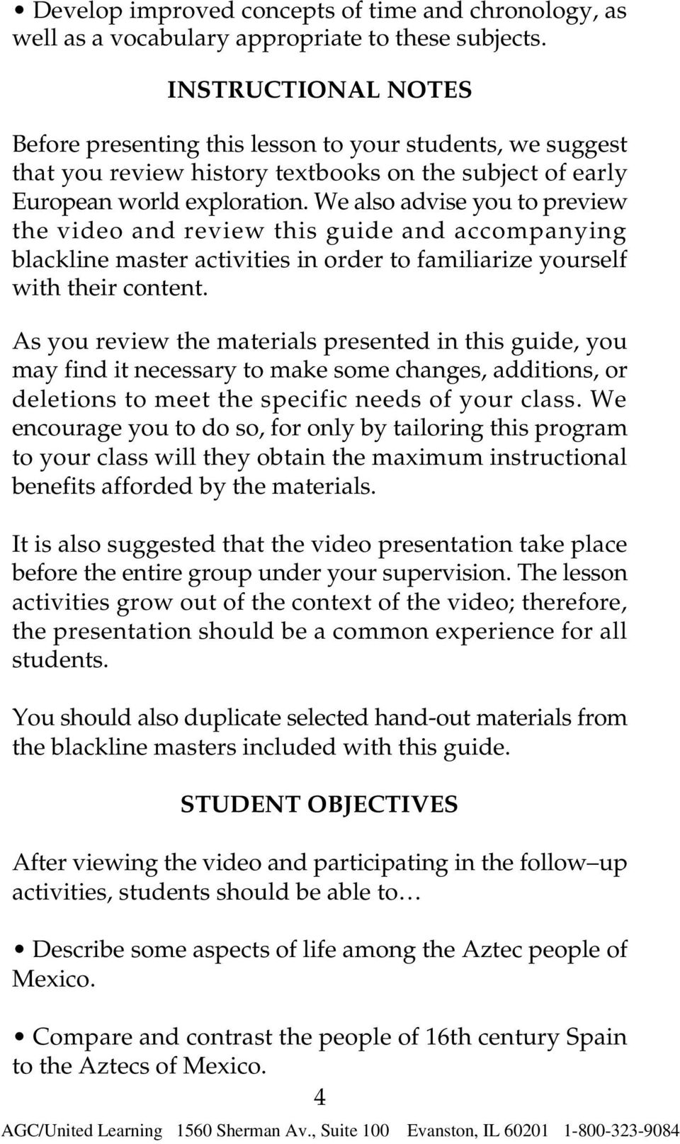 We also advise you to preview the video and review this guide and accompanying blackline master activities in order to familiarize yourself with their content.