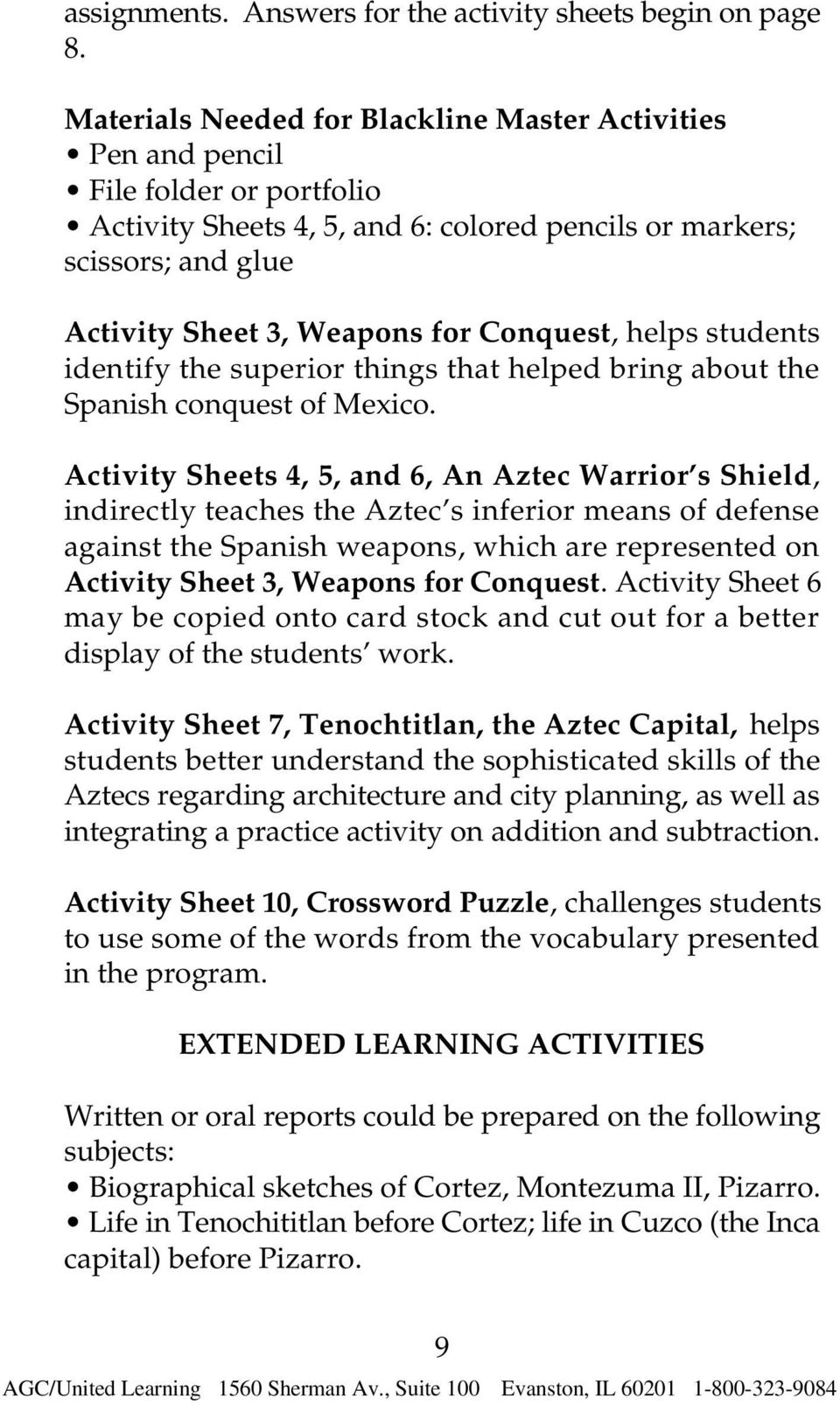 Conquest, helps students identify the superior things that helped bring about the Spanish conquest of Mexico.