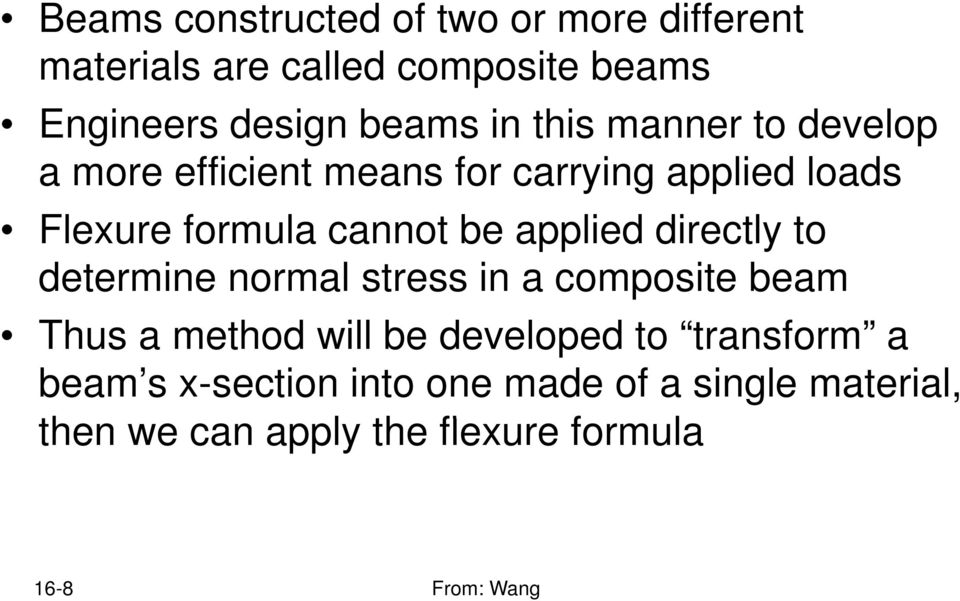 formula cannot be applied directly to determine normal stress in a composite beam Thus a method will be