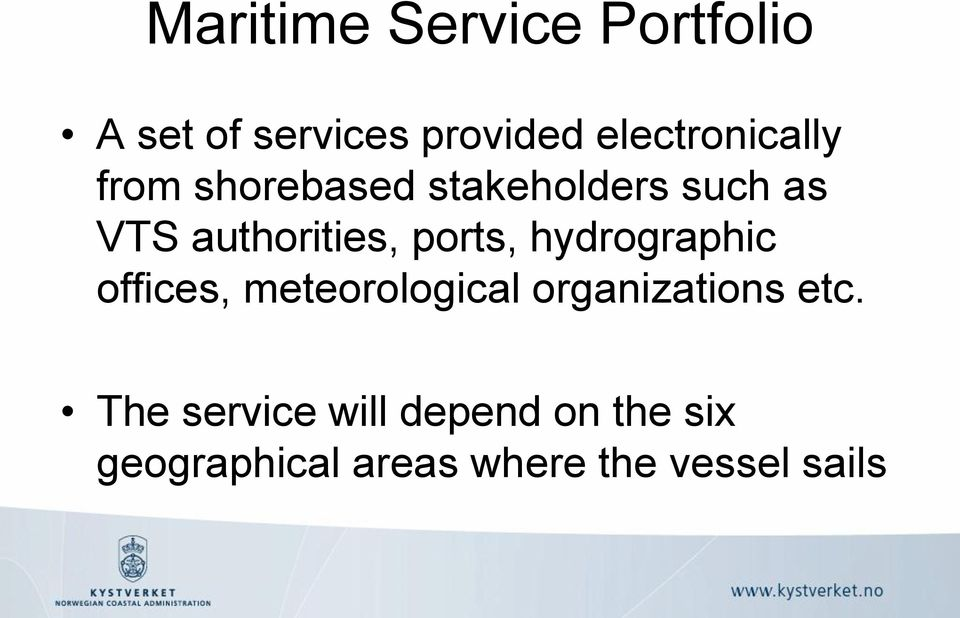 authorities, ports, hydrographic offices, meteorological