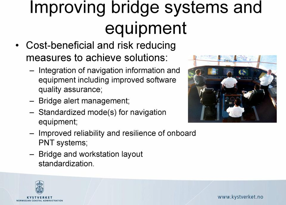 assurance; Bridge alert management; Standardized mode(s) for navigation equipment; Improved
