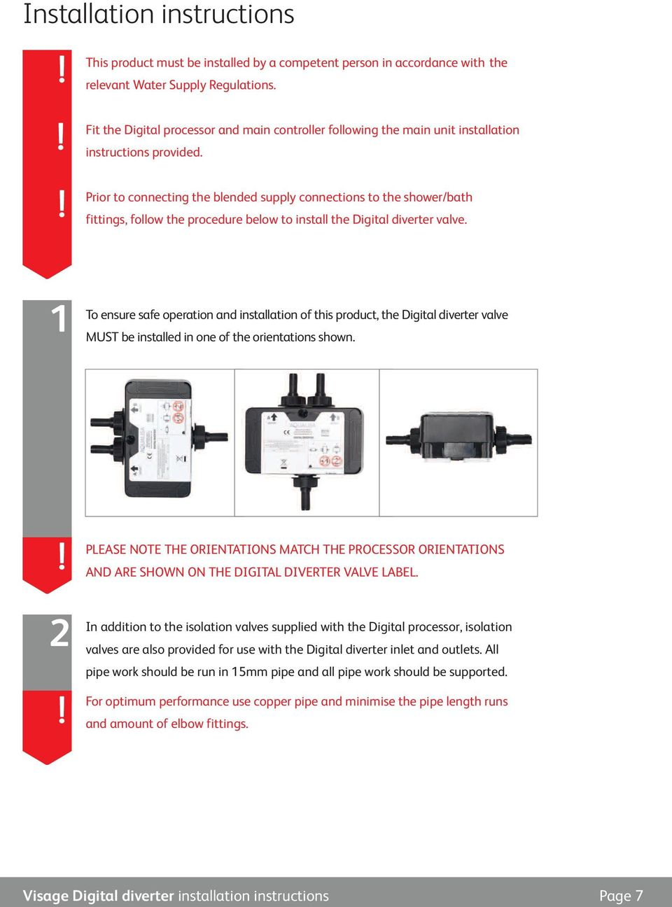 Prior to connecting the blended supply connections to the shower/bath fittings, follow the procedure below to install the Digital diverter valve.