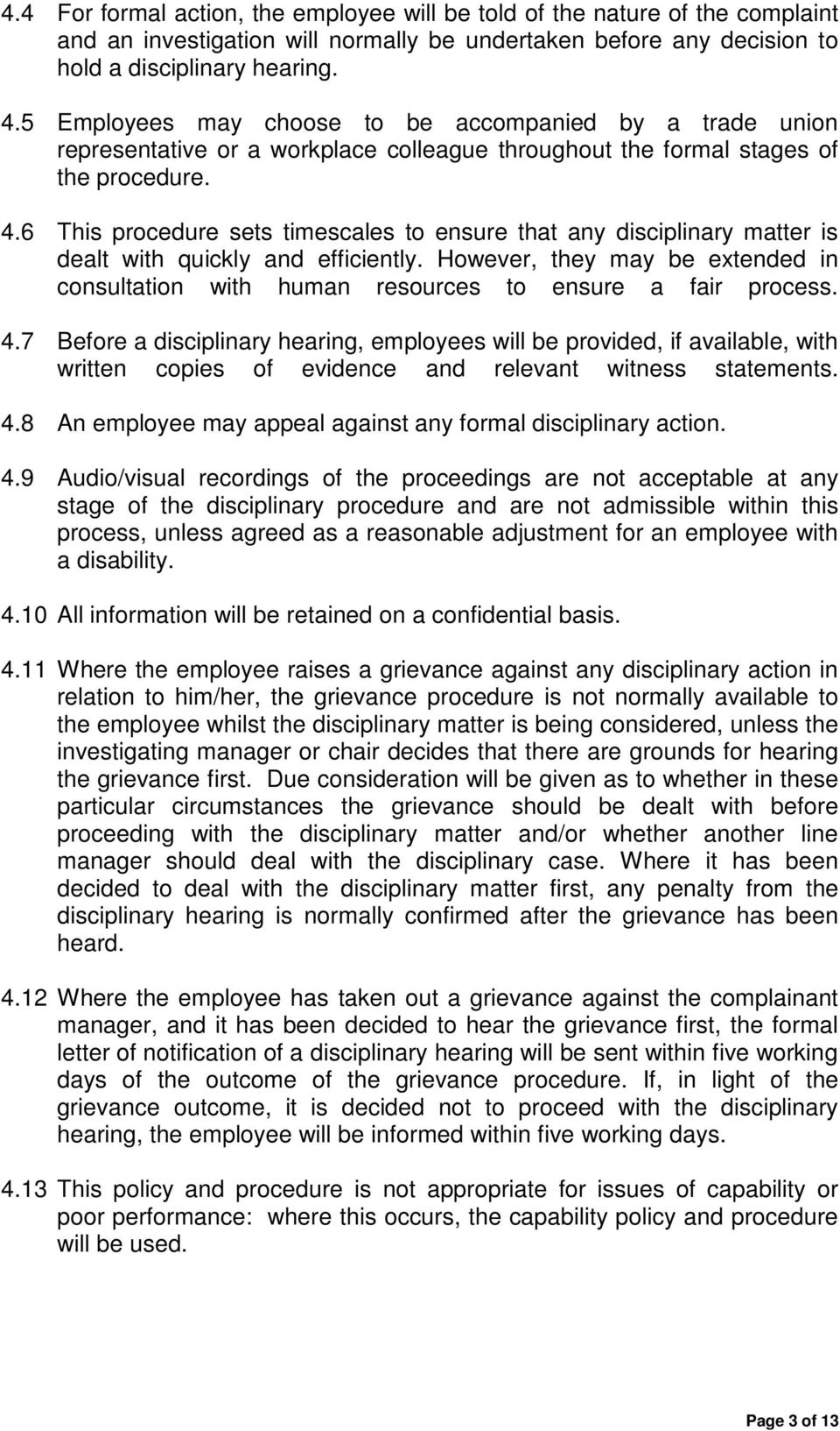 6 This procedure sets timescales to ensure that any disciplinary matter is dealt with quickly and efficiently.