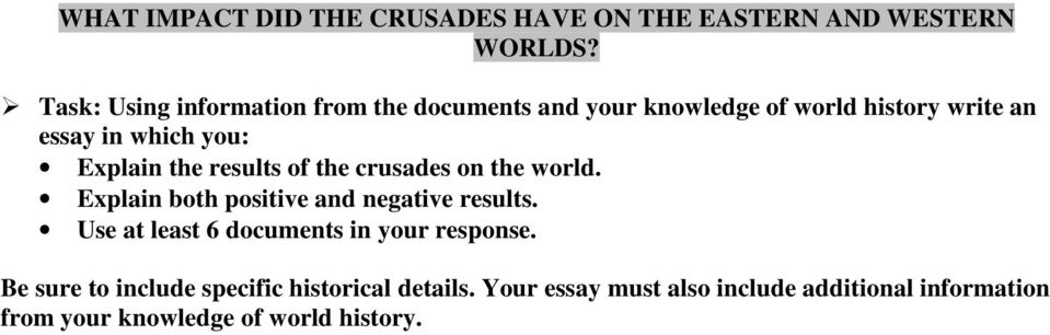 Explain the results of the crusades on the world. Explain both positive and negative results.