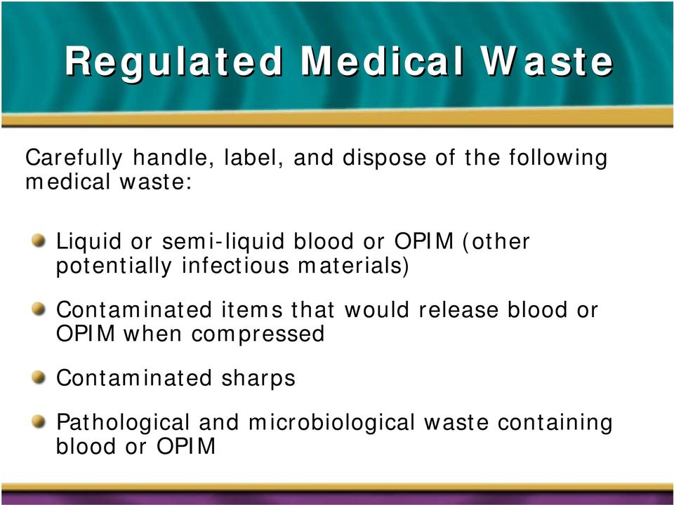 materials) Contaminated items that would release blood or OPIM when compressed