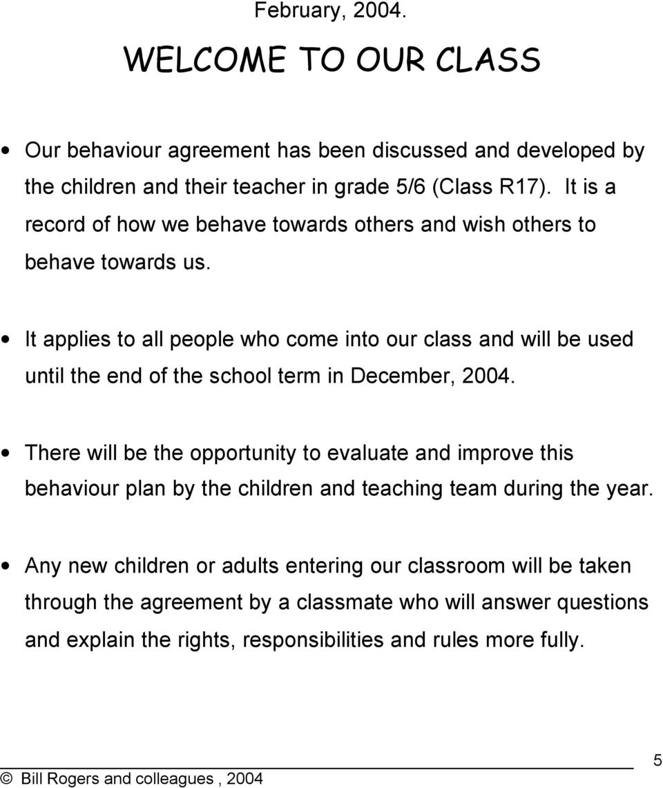 It applies to all people who come into our class and will be used until the end of the school term in December, 2004.