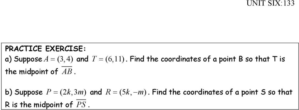 Find the coordinates of a point B so that T is the midpoint