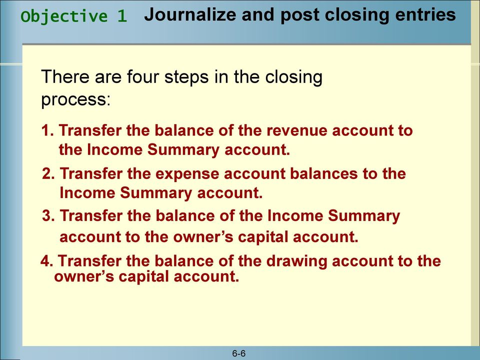 Transfer the expense account balances to the Income Summary account. 3.