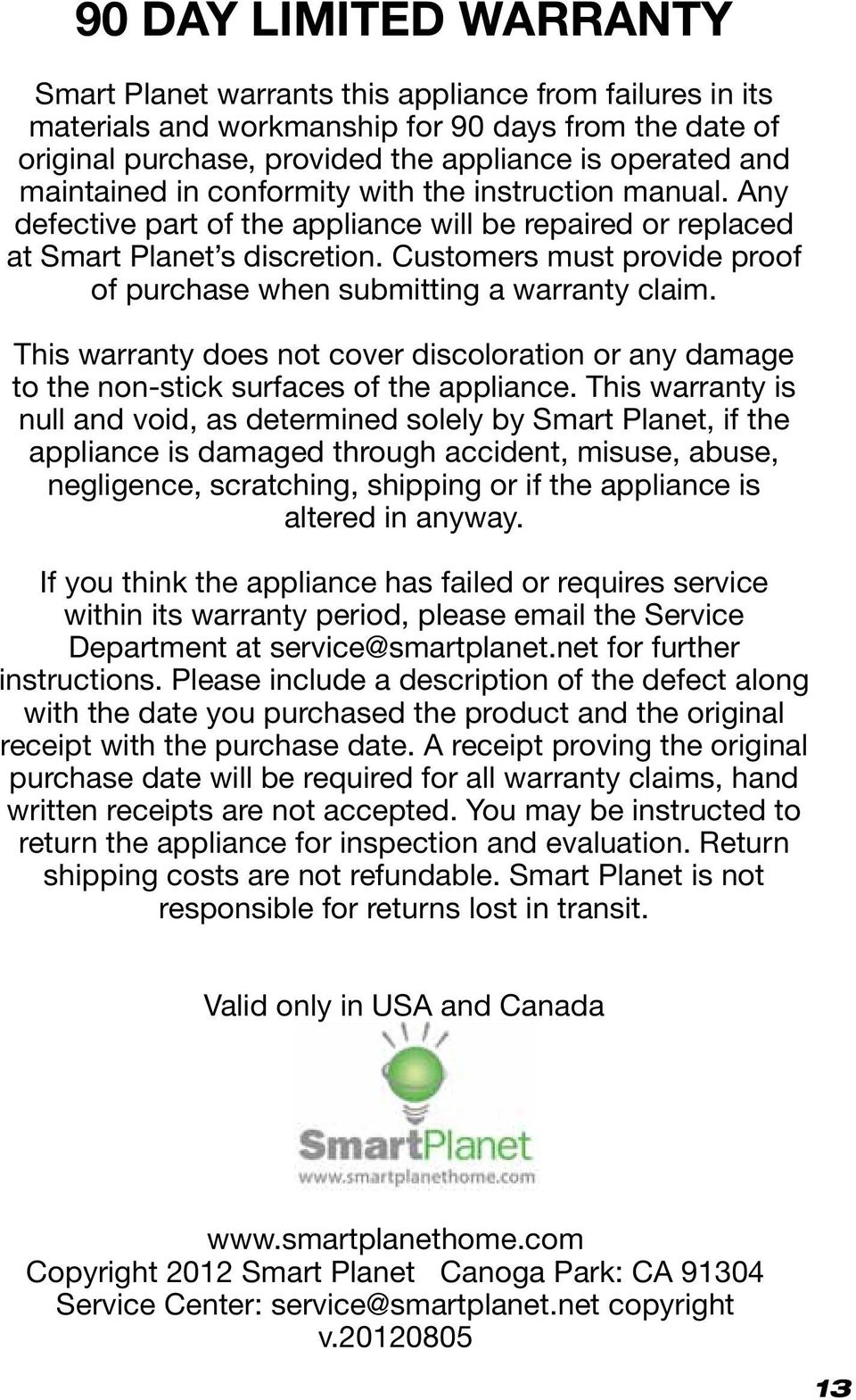 Customers must provide proof of purchase when submitting a warranty claim. This warranty does not cover discoloration or any damage to the non-stick surfaces of the appliance.