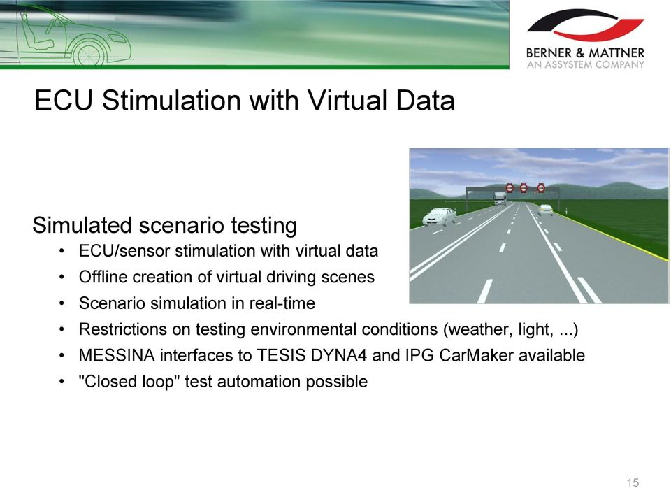 real-time Restrictions on testing environmental conditions (weather, light,.