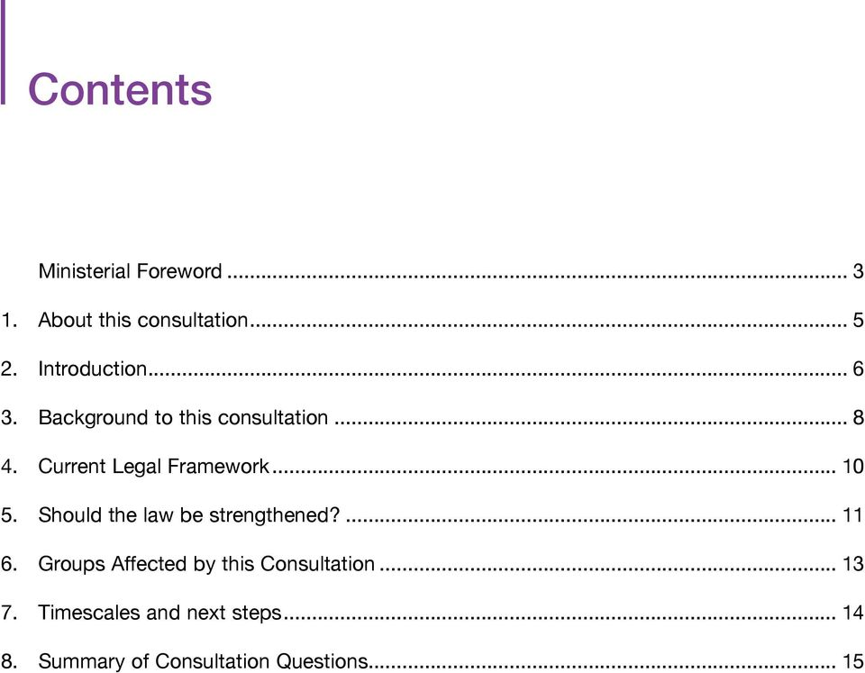 Current Legal Framework... 10 5. Should the law be strengthened?... 11 6.