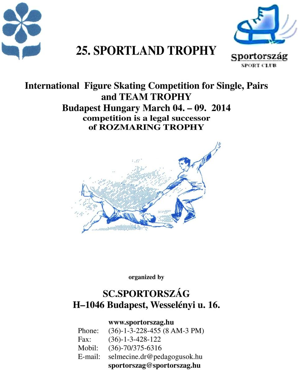 2014 competition is a legal successor of ROZMARING TROPHY organized by SC.