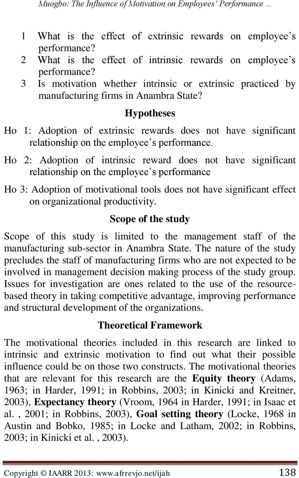 Hypotheses Ho 1: Adoption of extrinsic rewards does not have significant relationship on the employee s performance.