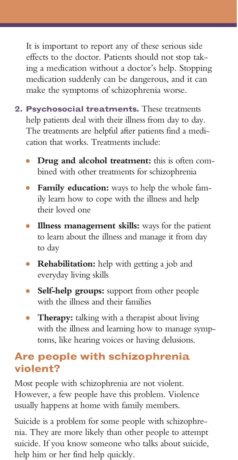The treatments are helpful after patients find a medication that works.