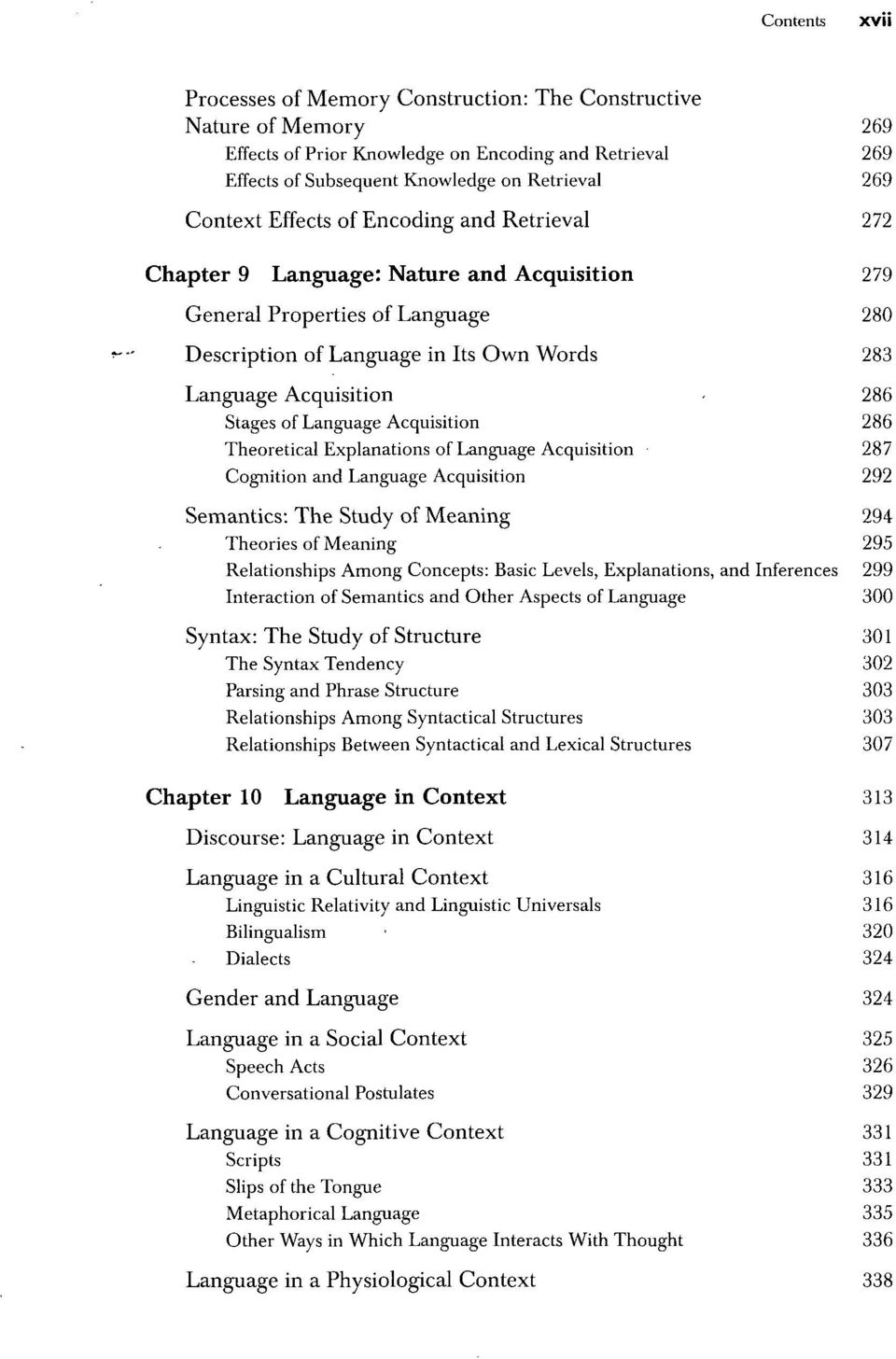 of Language Acquisition 286 Theoretical Explanations of Language Acquisition 287 Cognition and Language Acquisition 292 Semantics: The Study of Meaning 294 Theories of Meaning 295 Relationships Among