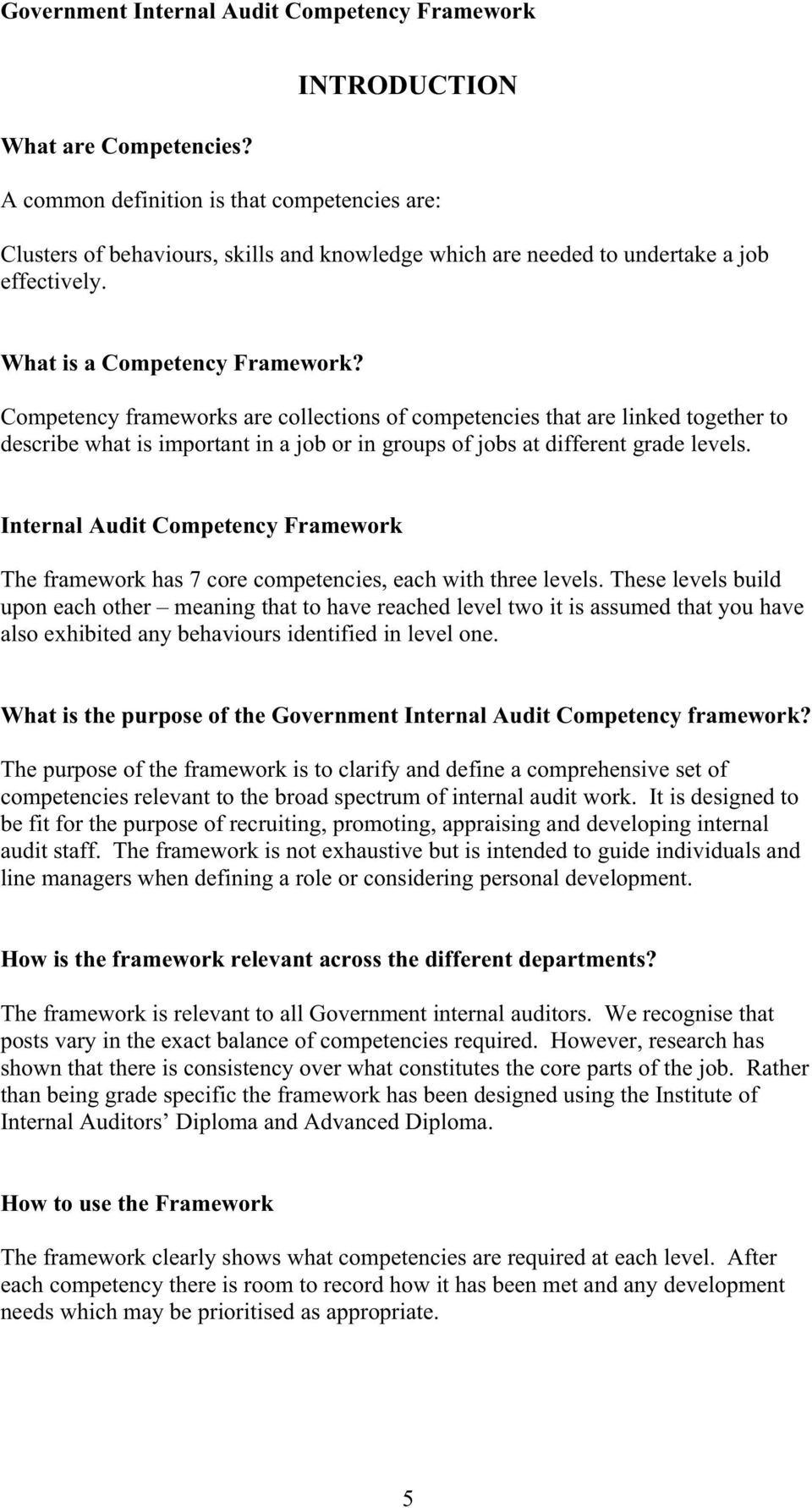 Internal Audit Competency Framework The framework has 7 core competencies, each with three levels.