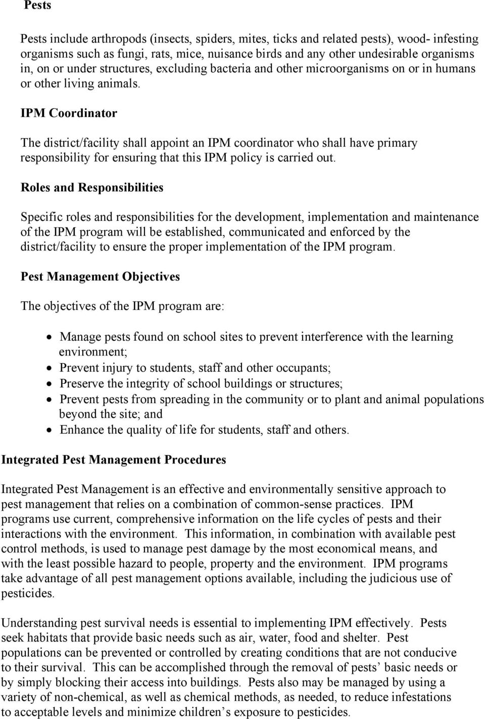 IPM Coordinator The district/facility shall appoint an IPM coordinator who shall have primary responsibility for ensuring that this IPM policy is carried out.