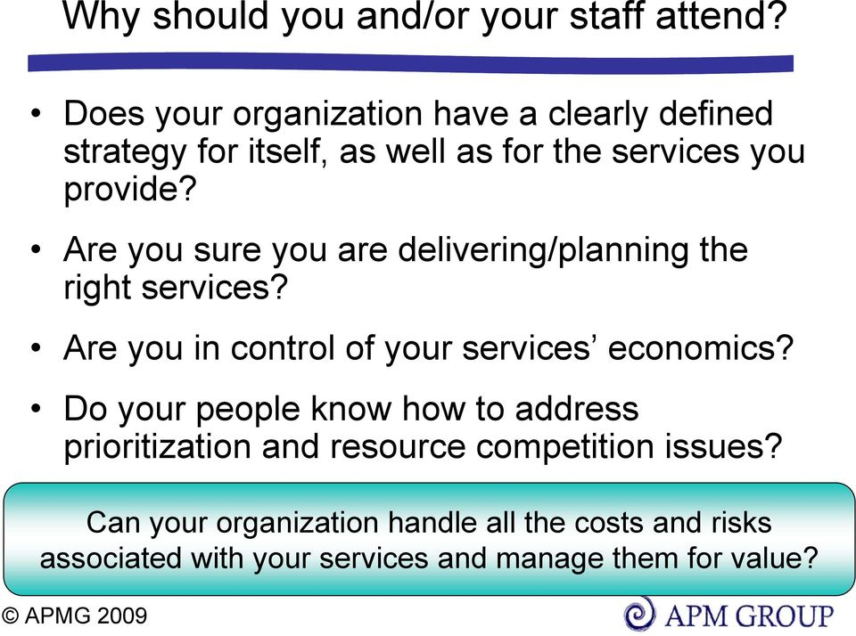 Are you sure you are delivering/planning the right services? Are you in control of your services economics?