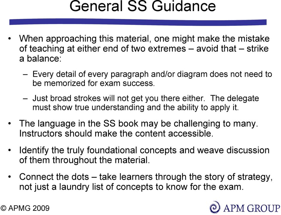 The delegate must show true understanding and the ability to apply it. The language in the SS book may be challenging to many.