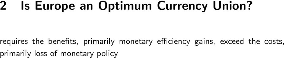 monetary effi ciency gains, exceed
