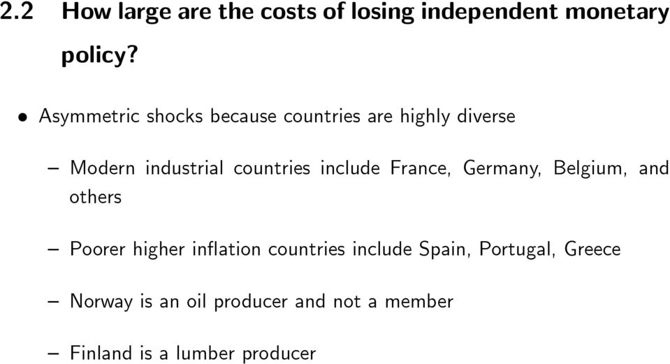 include France, Germany, Belgium, and others Poorer higher inflation countries