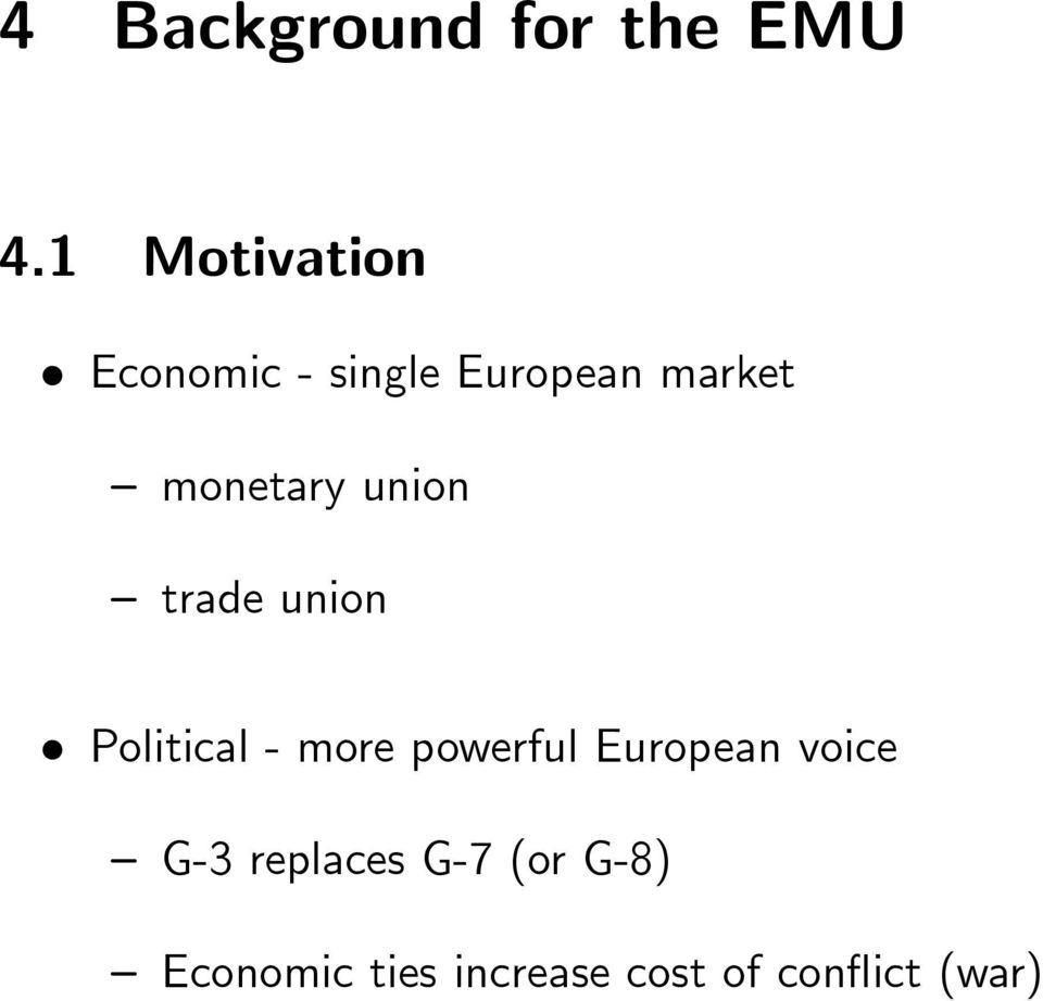 monetary union trade union Political - more powerful