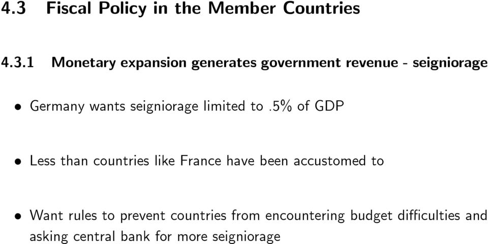 5% of GDP Less than countries like France have been accustomed to Want rules to