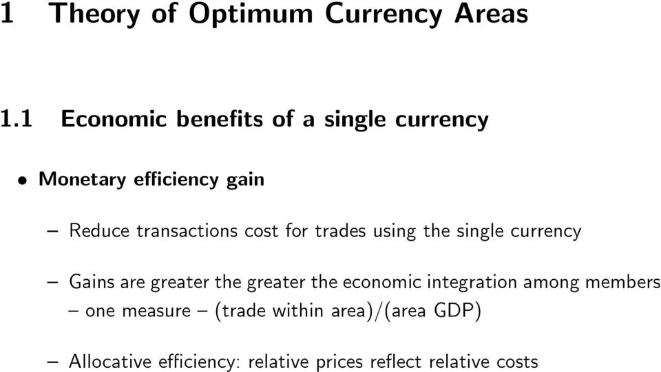 transactions cost for trades using the single currency Gains are greater the greater