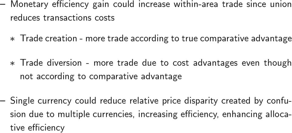 advantages even though not according to comparative advantage Single currency could reduce relative price