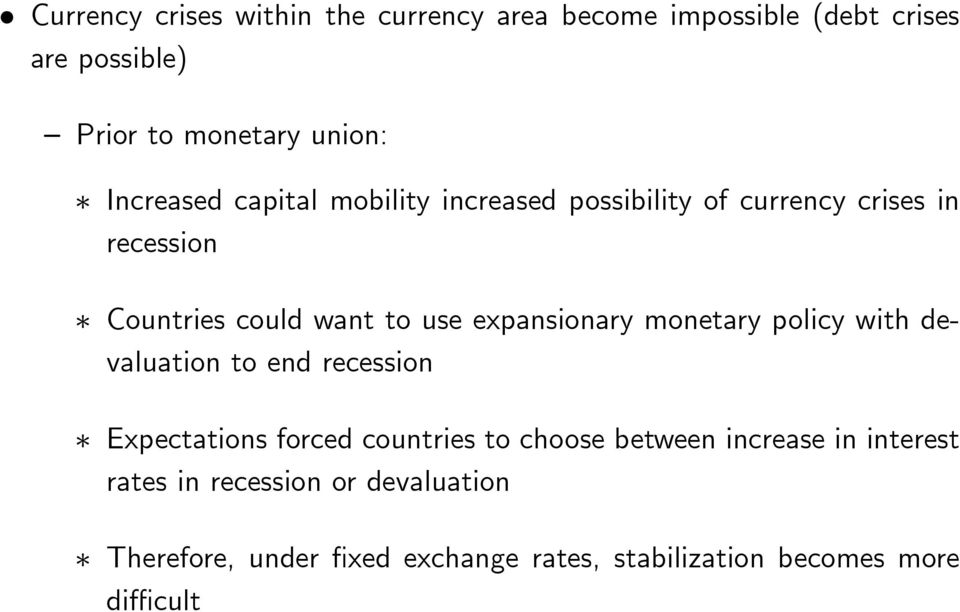 expansionary monetary policy with devaluation to end recession Expectations forced countries to choose between