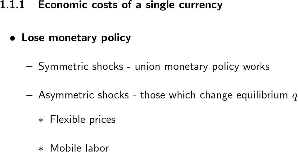 monetary policy works Asymmetric shocks - those