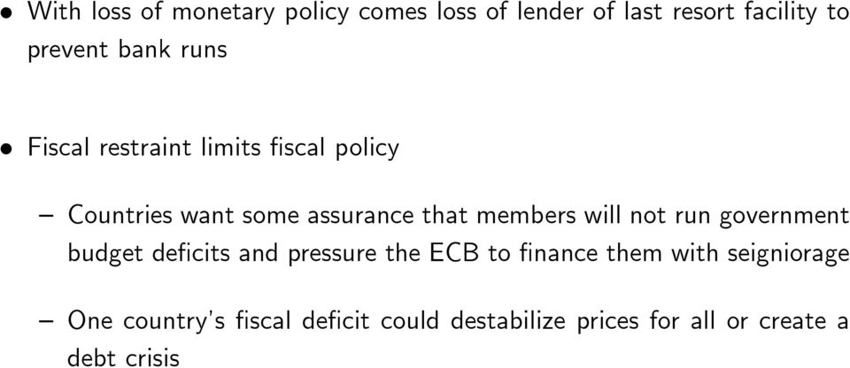 members will not run government budget deficits and pressure the ECB to finance them