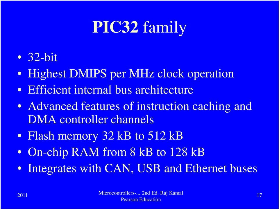 and DMA controller channels Flash memory 32 kb to 512 kb On-chip