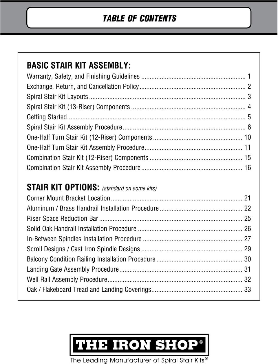 .. 10 One-Half Turn Stair Kit Assembly Procedure... 11 Combination Stair Kit (12-Riser) Components... 15 Combination Stair Kit Assembly Procedure.