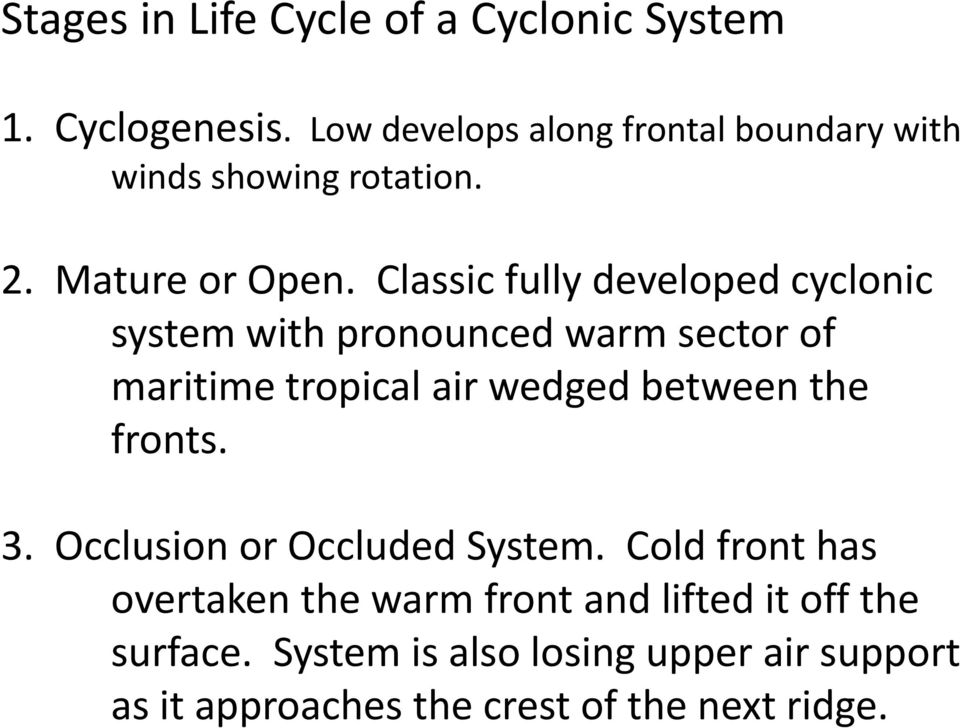 Classic fully developed cyclonic system with pronounced warm sector of maritime tropical air wedged between the