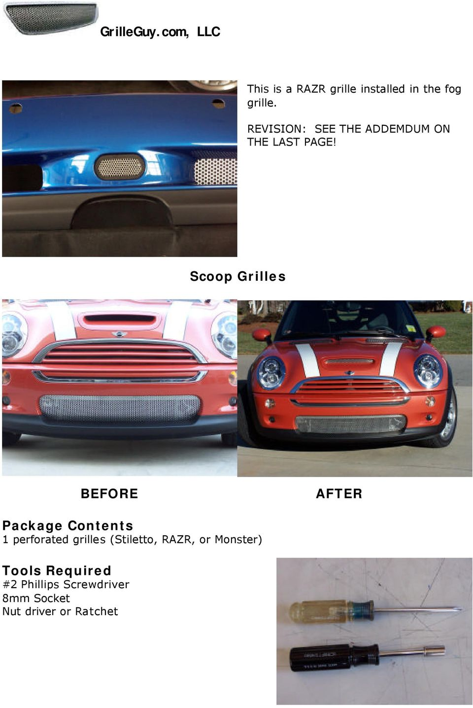 Scoop Grilles BEFORE AFTER Package Contents 1 perforated grilles