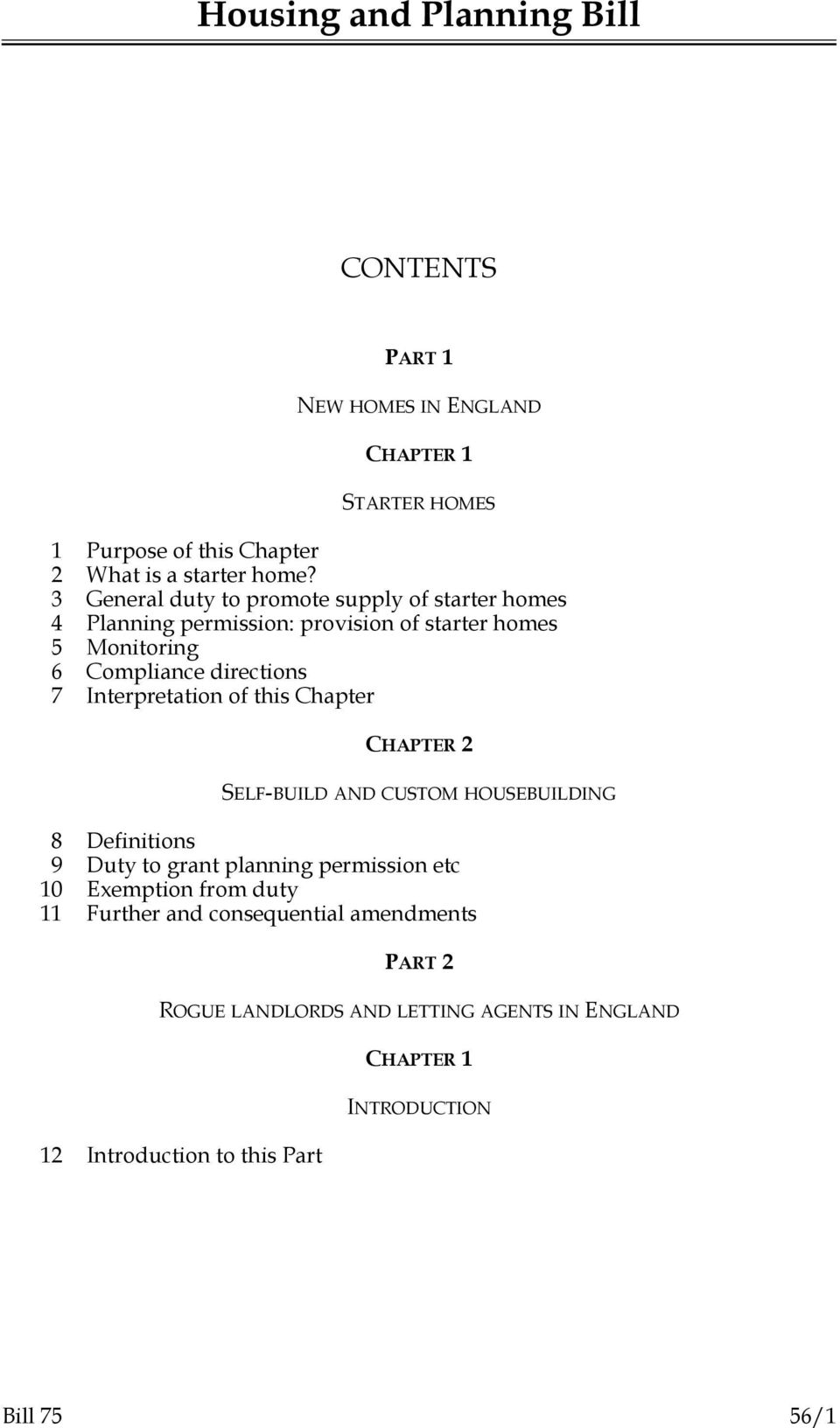 Interpretation of this Chapter CHAPTER 2 SELF-BUILD AND CUSTOM HOUSEBUILDING 8 Definitions 9 Duty to grant planning permission etc