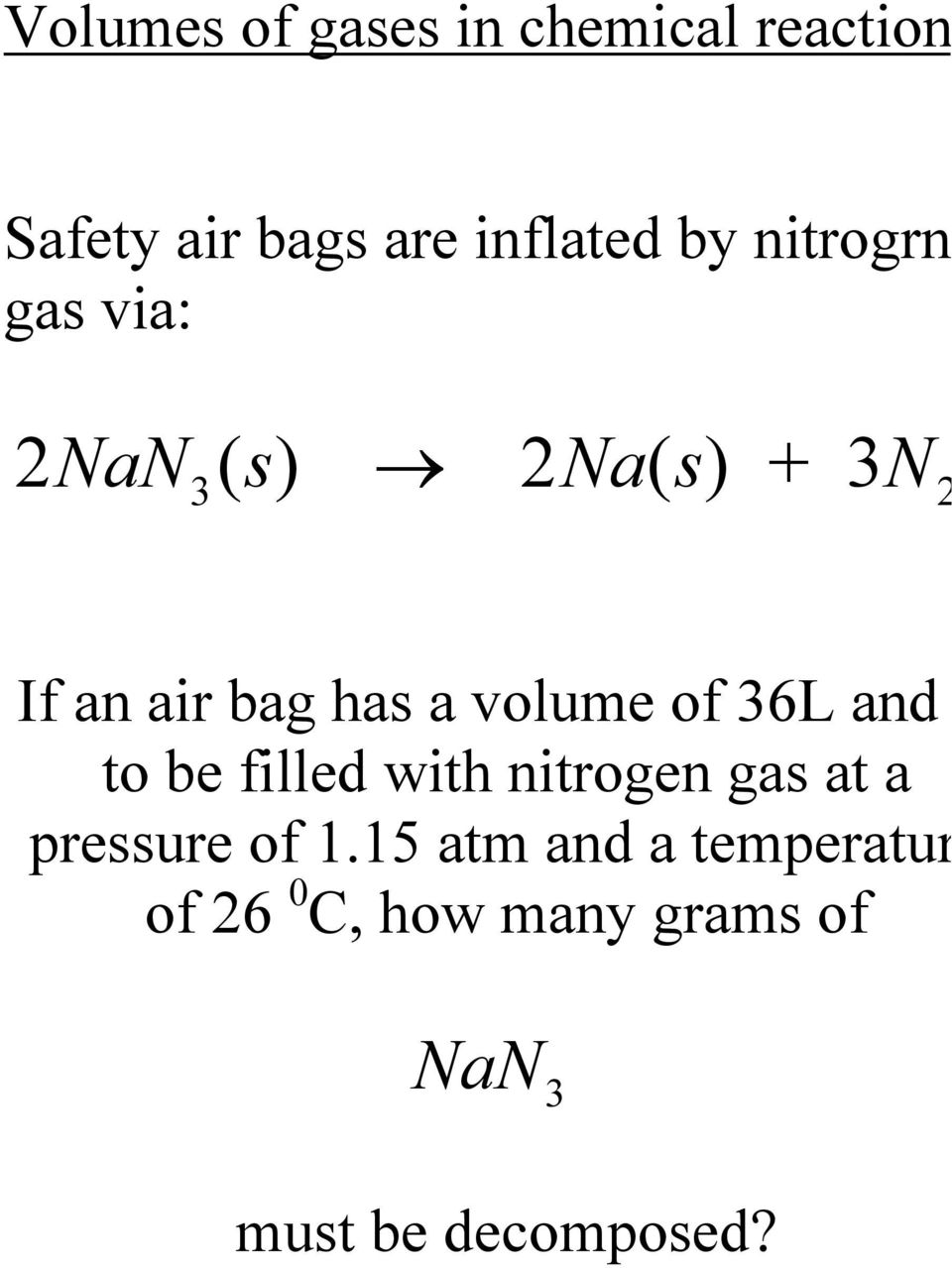 volume of 36L and to be filled with nitrogen gas at a pressure of 1.