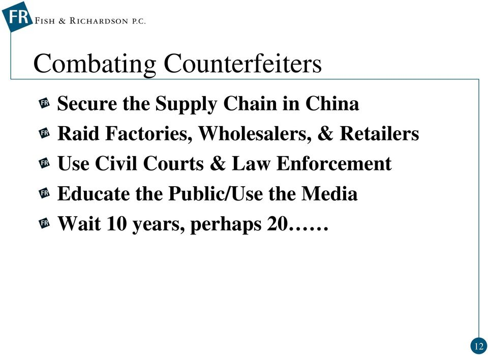 Retailers Use Civil Courts & Law Enforcement