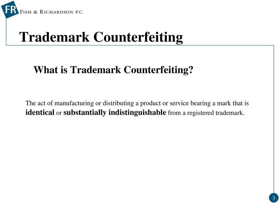 The act of manufacturing or distributing a product or