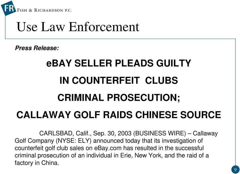 30, 2003 (BUSINESS WIRE) Callaway Golf Company (NYSE: ELY) announced today that its investigation of