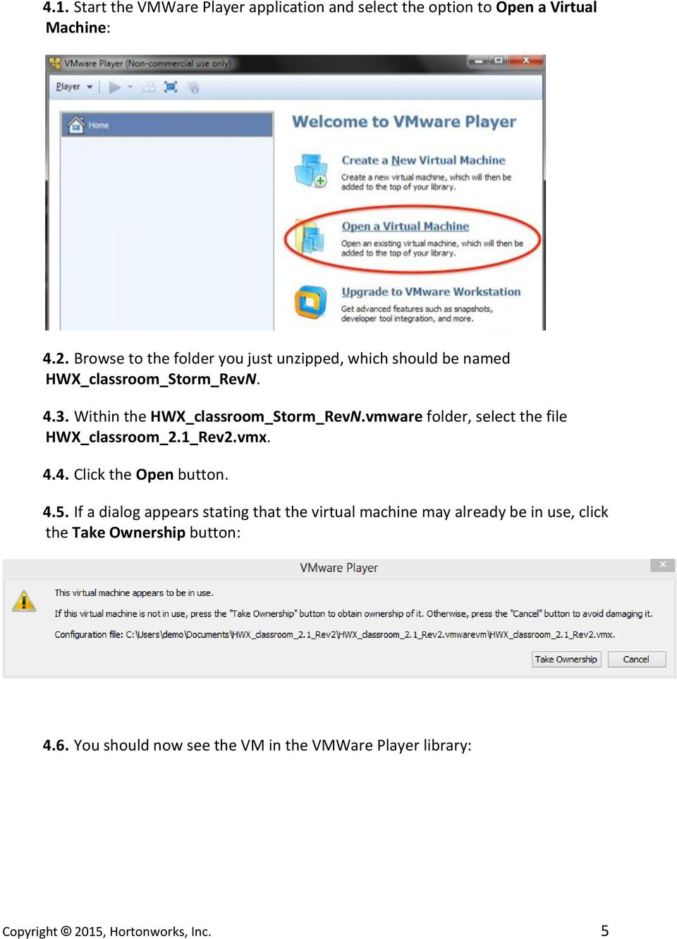 vmware folder, select the file HWX_classroom_2.1_Rev2.vmx. 4.4. Click the Open button. 4.5.