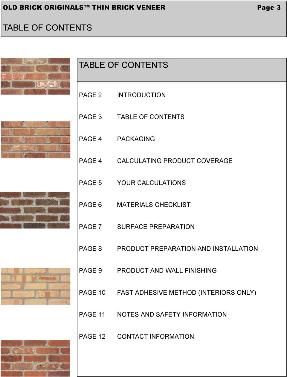 MATERIALS CHECKLIST PAGE 7 SURFACE PREPARATION PAGE 8 PRODUCT PREPARATION AND INSTALLATION PAGE 9 PRODUCT AND