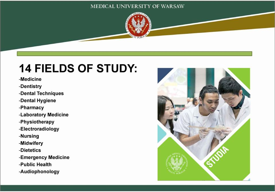 Medicine -Physiotherapy -Electroradiology -Nursing