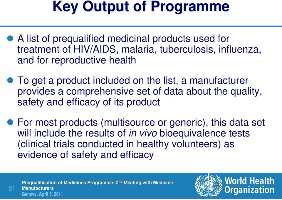 data about the quality, safety and efficacy of its product For most products (multisource or generic), this data set will