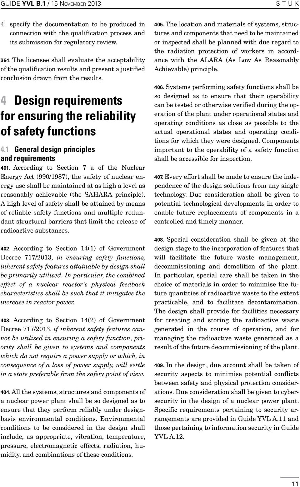 4 Design requirements for ensuring the reliability of safety functions 4.1 General design principles and requirements 401.