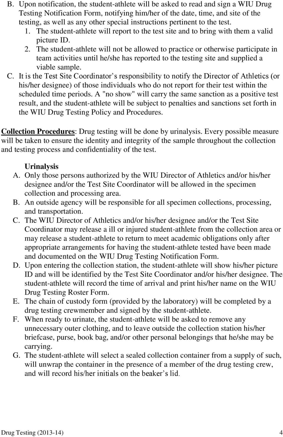 The student-athlete will not be allowed to practice or otherwise participate in team activities until he/she has reported to the testing site and supplied a viable sample. C.