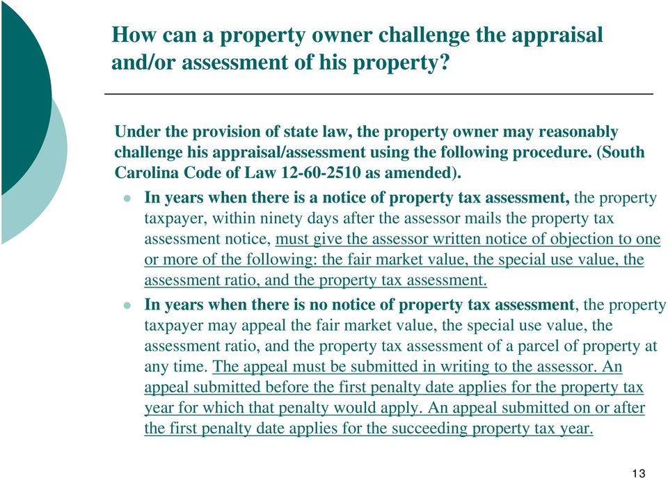 In years when there is a notice of property tax assessment, the property taxpayer, within ninety days after the assessor mails the property tax assessment notice, must give the assessor written